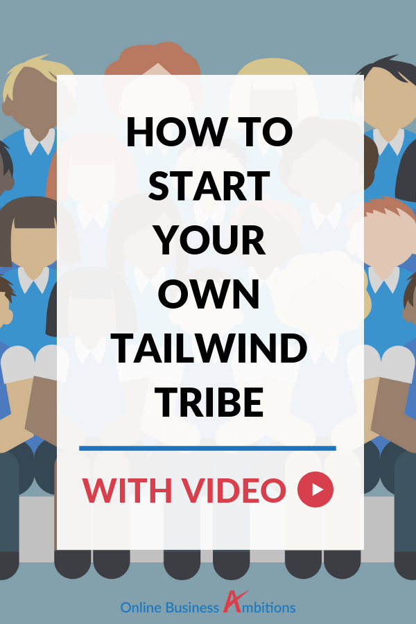 How to Start a Tailwind Tribe Plus Video